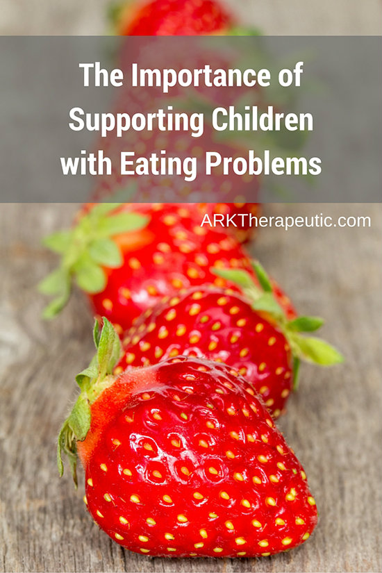 The Importance of Supporting Children Who Have Eating Problems